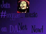 Join #reggae_music on IRC now!
